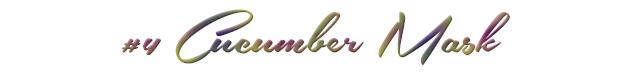 cucumbermask